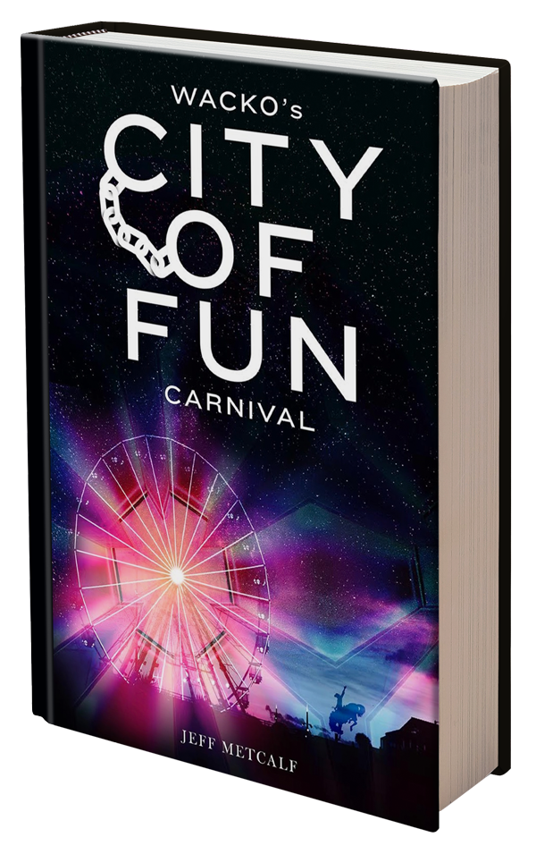 Wacko's City of Fun Carnival by Jeff Metcalf