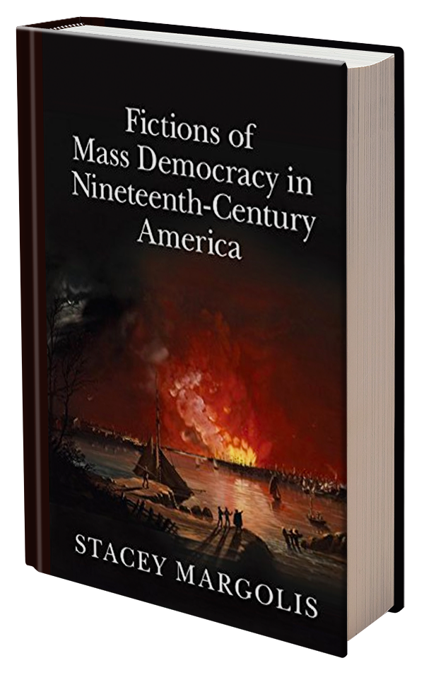 Fictions of Mass Democracy in Nineteenth-Century America by Stacey Margolis